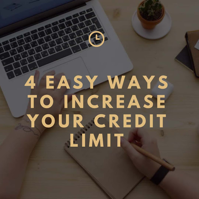 4 Simple Ways To Increase Your Credit Limit
