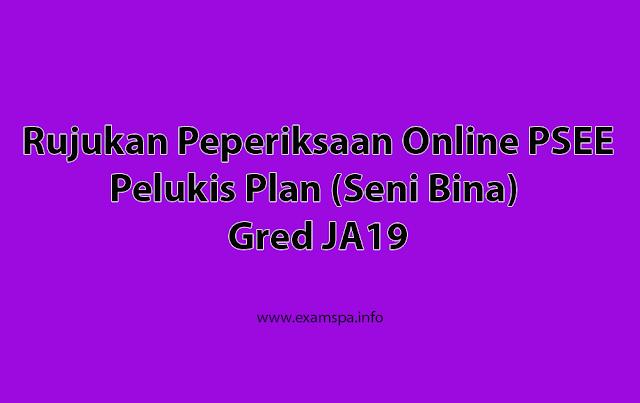 Contoh Soalan Peperiksaan Online PSEE Pelukis Plan (Seni Bina) Gred JA19