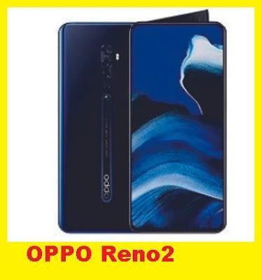 Perkembangan dan pertumbuhan teknologi yang semakin hari semakin mantap saja Spesifikasi dan Harga HP Oppo Reno 2 dan Reno 2F Terbaru