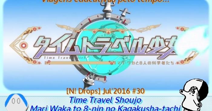 Time Travel Shoujo Mari Waka To  Nin No Kajakusha Tachi
