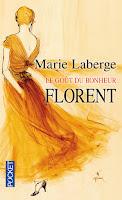 Marie Laberge - Le goût du bonheur - Tome 3 - Florent