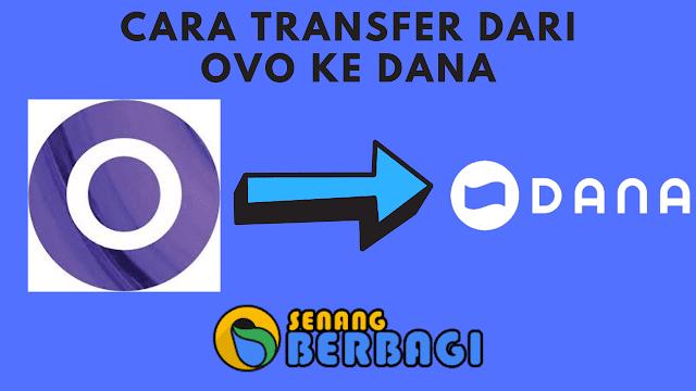 Cara transfer dari ovo ke dana