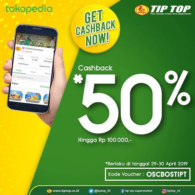 #TipTop - #Promo #Voucher Cashback 50% Belanja di Tokopedia (s.d 30 April 2019)