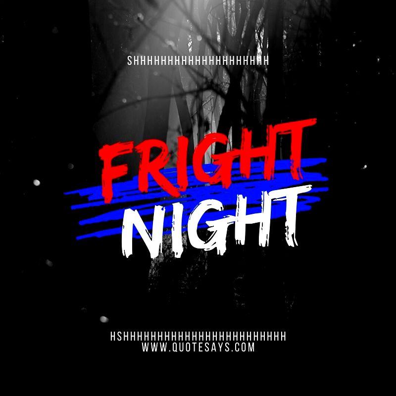 Scary Good Night Fright Night
