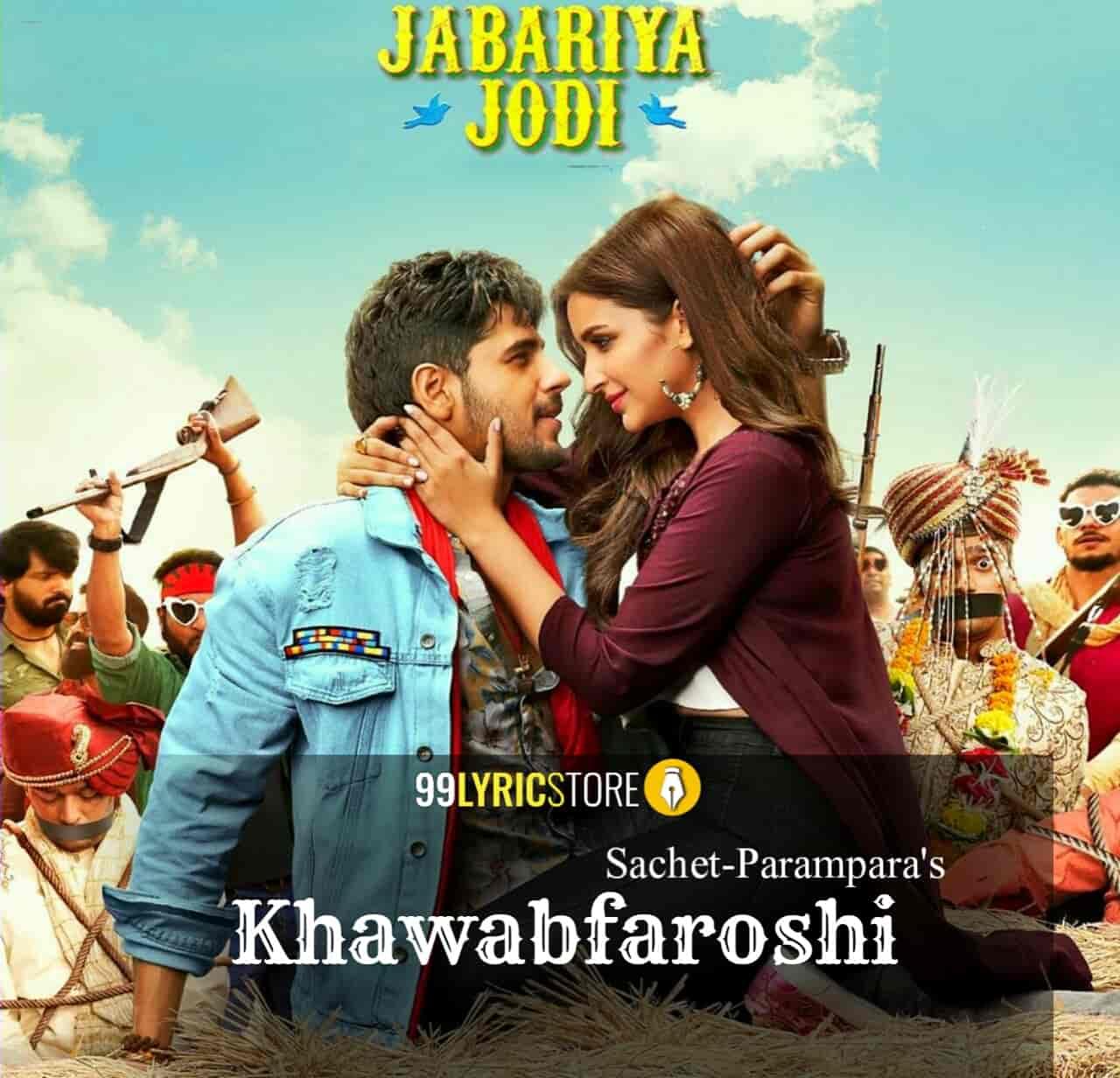 Khawabfaroshi Hindi song lyrics sung by sachet Tondon and Parampara Thakur from movie Jabariya Jodi