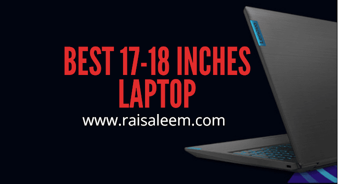 7 Best 18 Inches Laptop Big Screen (17-18 inches )