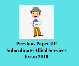 Previous Paper HP Subordinate Allied Services Exam 2018