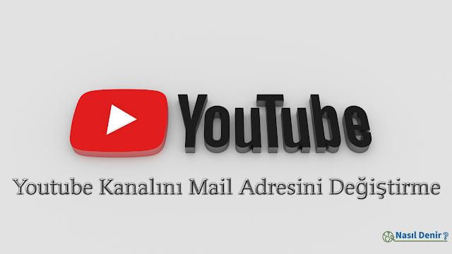 Youtube Kanalını Başka Bir Mail Adresine Taşıma