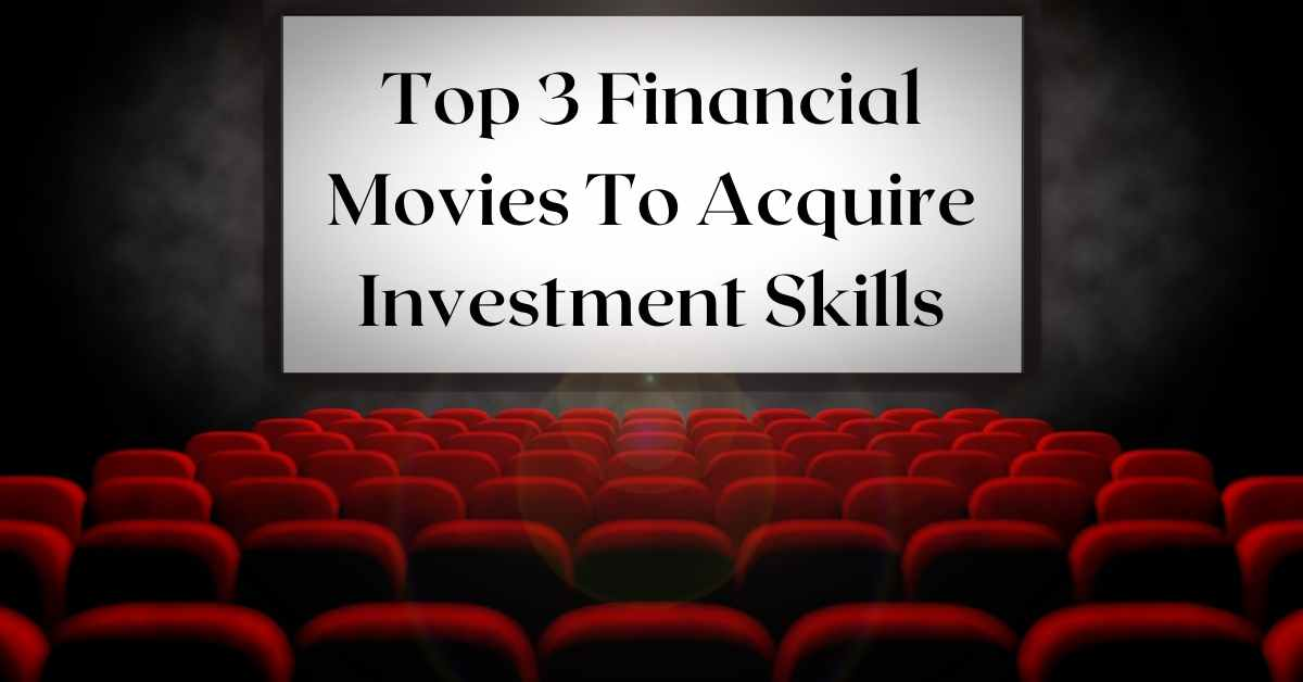 Top 3 Financial Movies To Acquire Investment Skills - Moniedism