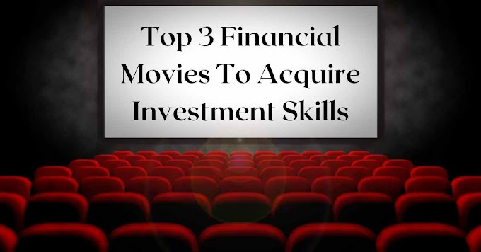 Top 3 Financial Movies To Acquire Investment Skills