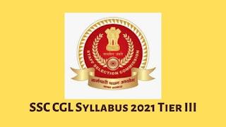 SSC CGL Syllabus 2021 Tier-III