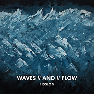 Fission - 2019 - Waves // And // Flow