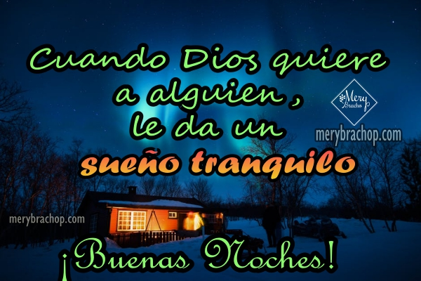 Lindas imágenes de buenas noches para buenos deseos antes de dormir con versículos de la Biblia, mensajes cristianos y pensamientos de Mery Bracho.