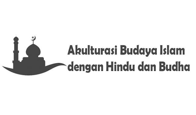 Contoh Akulturasi Budaya Islam dengan Hindu dan Budha di Indonesia