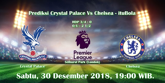 Prediksi Crystal Palace Vs Chelsea - ituBola
