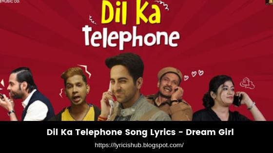 Dil Ka Telephone Song Lyrics - Dream Girl (Lyricishub)