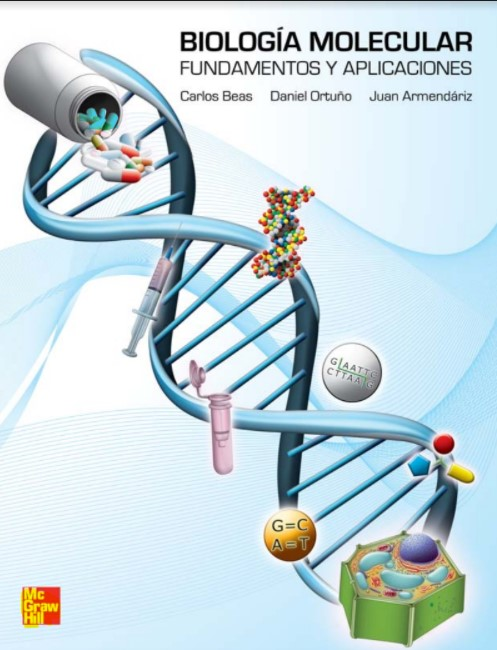 Biología Molecular, Fundamentos y Aplicaciones Beas, Ortuño, Armendáriz en pdf