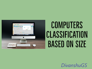 Computers classification based on size