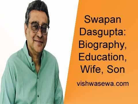 Swapan Dasgupta- Biography, Age, Education, Wife, Son