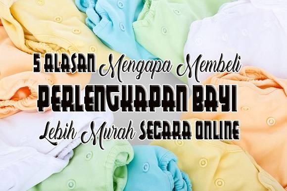 5 Alasan Mengapa Membeli Perlengkapan Bayi Lebih Murah Secara Online