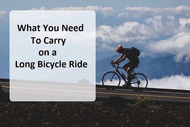 What You Need To Carry on a Long Bicycle Ride