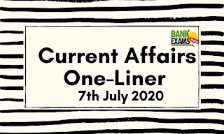 Current Affairs One-Liner: 7th July 2020