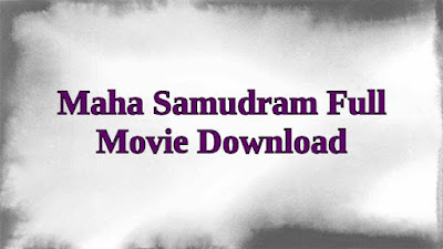 Maha Samudram Full Movie Download