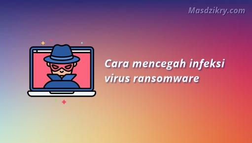 Cara mencegah virus ransomware