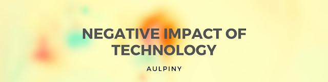 Negative Impact Of Technology