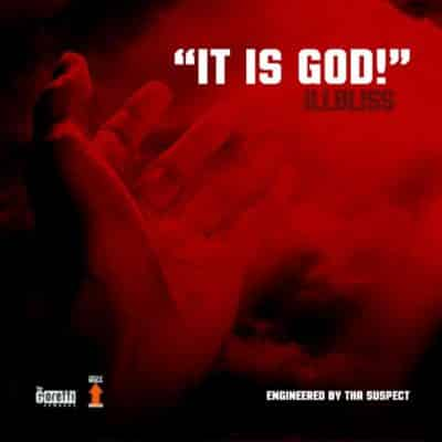 "[Song] iLLbliss – ""It Is God!""-www.mp3made.com.ng"