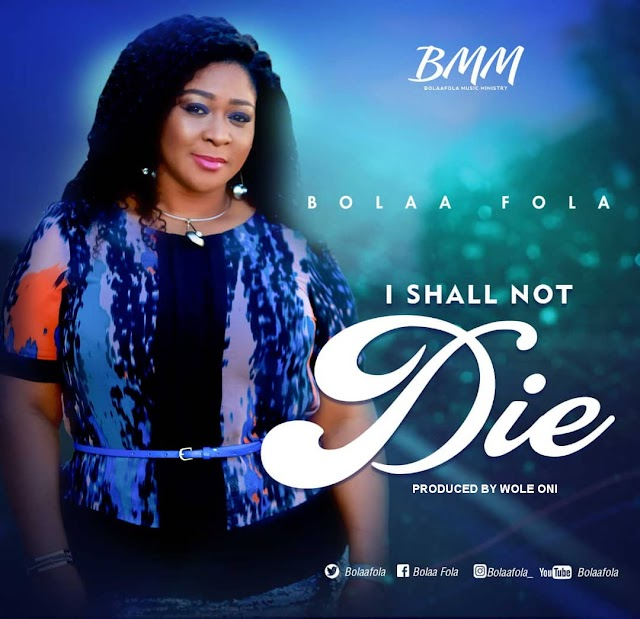 New Music: BolaaFola - I Shall Not Die [+ Lyrics Video]
