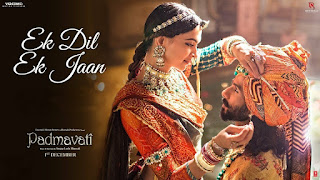 Ek Dil Ek Jaan From Padmavati: This song is in voice of Shivam Pathak, composed by Sanjay Leela Bansali while lyrics is penned by A M Turaz. Music video is starring by Deepika Padukone & Shahid Kapoor.