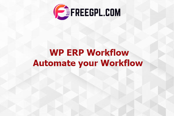 WP ERP Workflow - Automate your Workflow Nulled Download Free