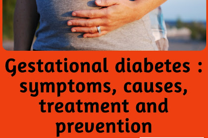 Gestational Diabetes : Symptoms, Causes, Treatment and Prevention