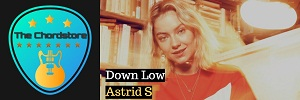 Astrid S - DOWN LOW Guitar Chords