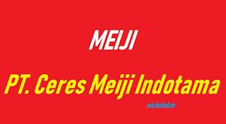 INFLOKER - berikut ini Informasi Lowongan Kerja Terbaru Tahun 2020 berasal dari :PT Ceres Meiji Indotama adalah sebuah perusahaan manufaktur yang memproduksi berbagai macam makanan ringan.