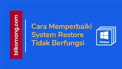 Memperbaiki System Restore Tidak Berfungsi