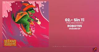 LETRA Sin Ti Robot95