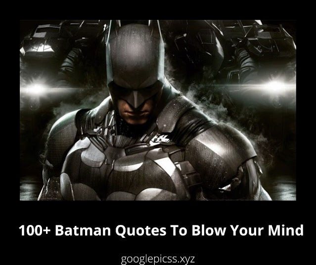 100+ Batman Quotes To Blow Your Mind