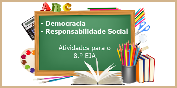 Democracia no Brasil e Responsabilidade Social Individual - Atividades de Artes para o 8.º EJA