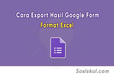cara export jawaban responden gform ke excel