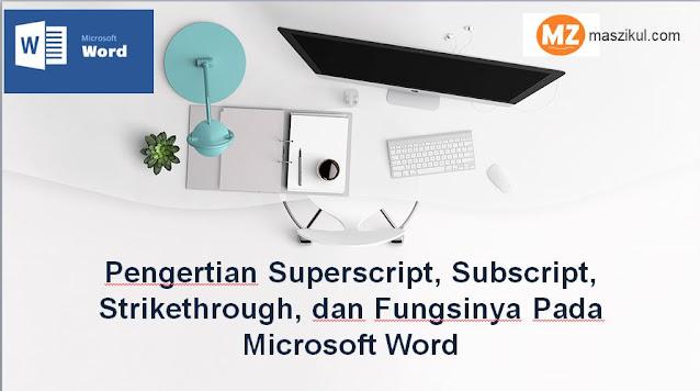 Pengertian Superscript, Subscript, Strikethrough, dan Fungsinya Pada Microsoft Word