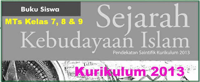 BUKU SISWA MTS MAPEL SKI KELAS 7, 8, 9 KURIKULUM 2013 LENGKAP DENGAN PANDUAN AJAR
