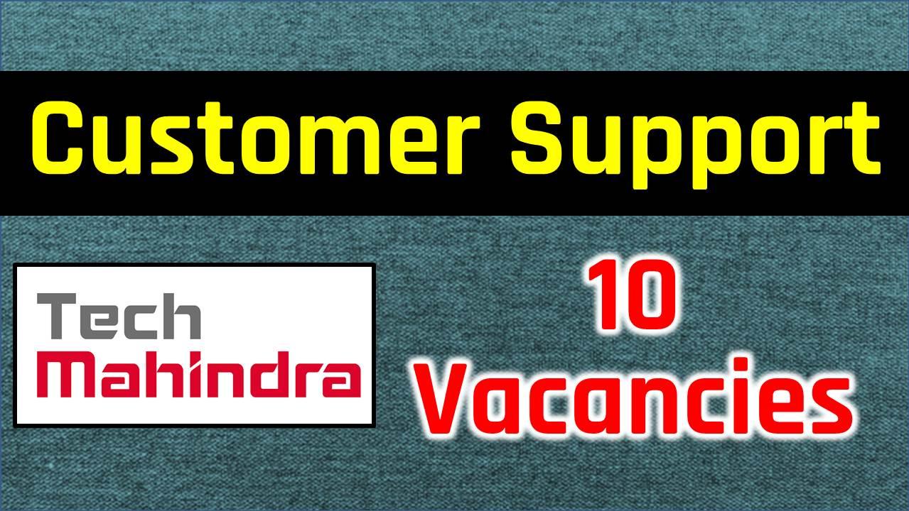 Customer Support Tech Mahindra Immediate Joining 10 Vacancies