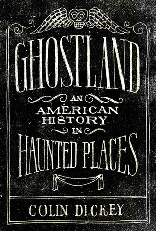 Ghostland by Colin Dickey download or read it online for free