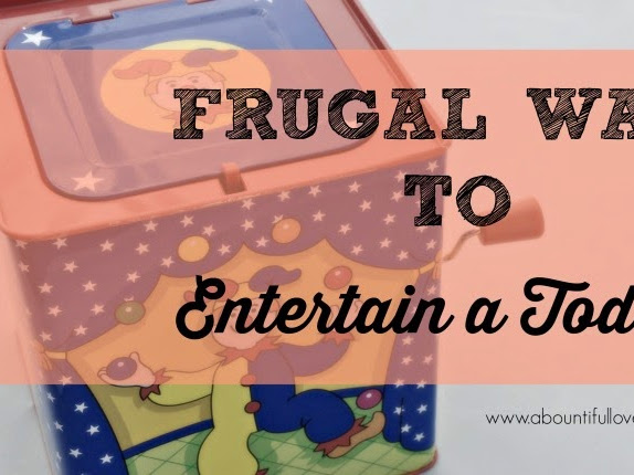 Frugal Ways to Entertain a Toddler