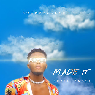 Made It by Rooneyconcept featuring Fkay, Released by Marapova Music