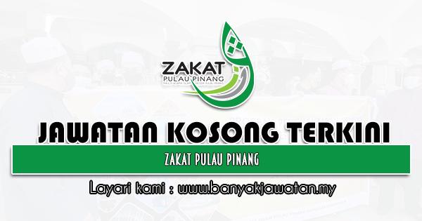 Jawatan Kosong 2021 di Zakat Pulau Pinang