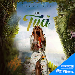 Telma Lee - Sou Tua (Zouk) (Prod. Mad SuperStar)