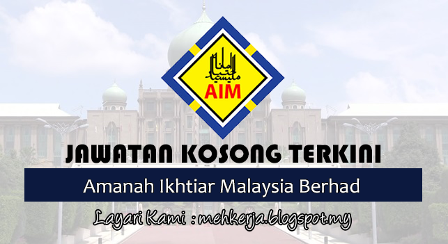 Jawatan Kosong Terkini 2017 di Amanah Ikhtiar Malaysia Berhad